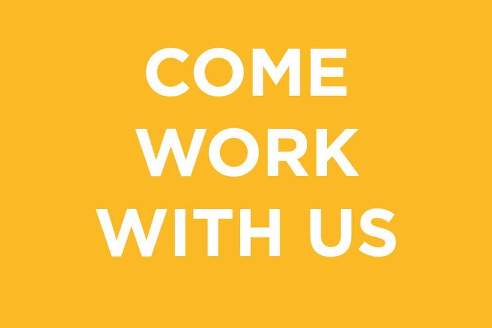 Come and Work for Us!